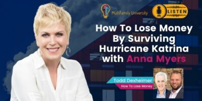 How To Lose Money By Surviving Hurricane Katrina with Anna Myers