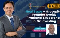 """Neal Bawa - Grocapitus Founder Avoids """"Irrational Exuberance"""" in OZ Investing"""