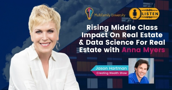 Rising Middle Class Impact On Real Estate & Data Science For Real Estate With Anna Myers