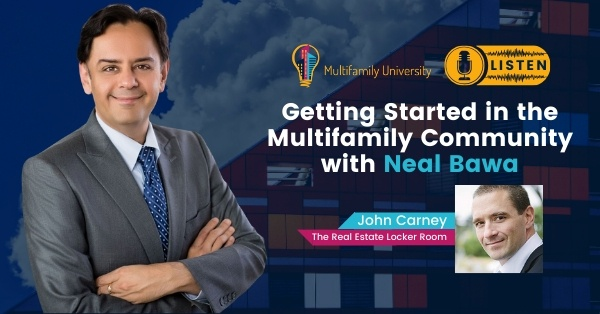 Getting Started In the Multifamily Community with Neal Bawa