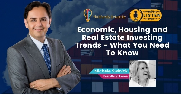 Economic, Housing & Real Estate Investing Trends – What You Need To Know
