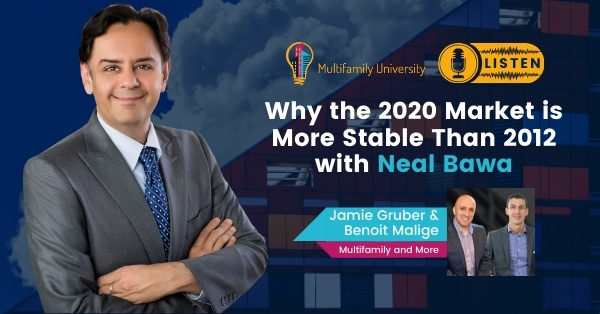 Why the 2020 market is more stable than 2012 with Neal Bawa
