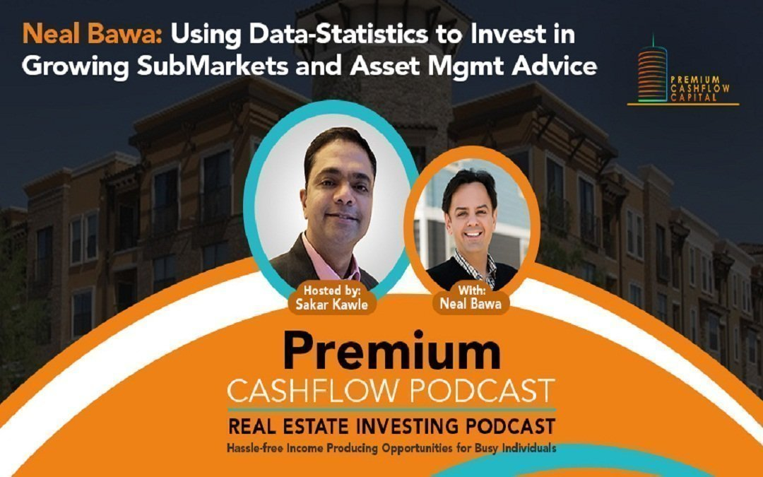 Using Data Analytics reg SubMarkets to Invest-In and Asset Management Advice w/ Neal Bawa