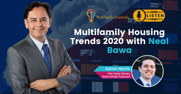 Multifamily Housing Trends 2020 with Neal Bawa