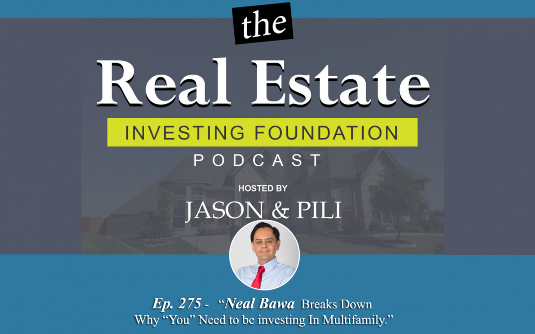 """Neal Bawa Breaks Down Why """"YOU"""" Need to be Investing in Multifamily"""